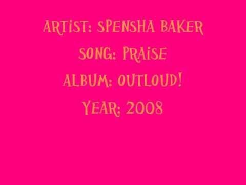 Spensha Baker- Praise