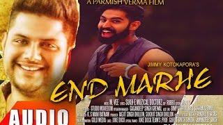 END MARHE (FULL VIDEO) Jimmy Kotkapura Ft. Parmish Verma | DESI CREW | New Punjabi Songs 2016