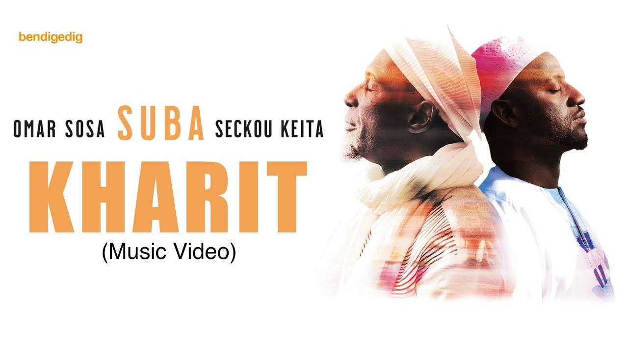 New Omar Sosa + Seckou Keita Video Kharit released today! | Fideo newydd yn cael ei ryddhau heddiw!