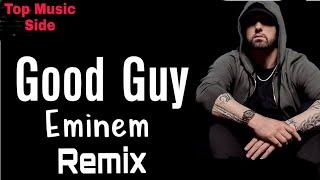 EMINEM--Good Guy Remix