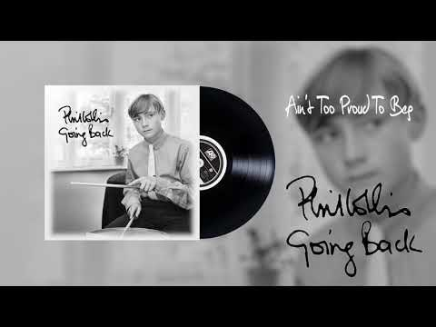 Phil Collins – Ain't Too Proud to Beg
