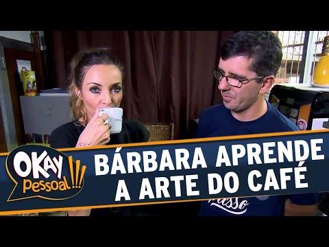 Okay Pessoal!!! (24/05/16) - Bárbara Koboldt aprende a arte de um bom Café