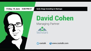 #116: Early Stage Investing in Startups with David Cohen, Managing Partner, Techstars