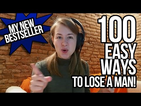 100 Easy Ways to Lose a Man! (Cover)