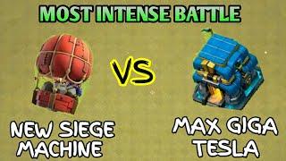 NEW SIEGE MACHINE VS MAX GIGA TESLA | MOST INTENSE BATTLE | CLASH OF CLANS - COC