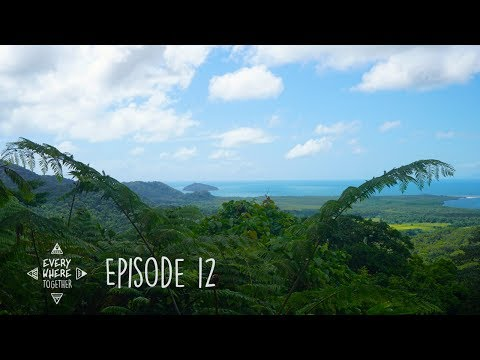 Ep. 12 Where the Rainforest Meets the Reef - Everywhere Together