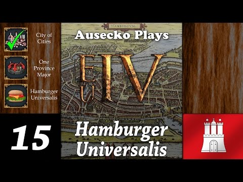 EUIV Hamburger Universalis 15 ]City of Cities[