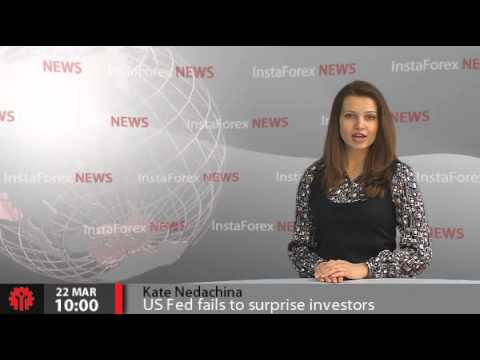 InstaForex News 22 March. US Fed fails to surprise investors with decision on monetary policy