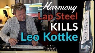 LAP STEEL - HARMONY H7 kills Leo Kottke's classic - Vaseline Machine Gun - Guitar Discoveries #63