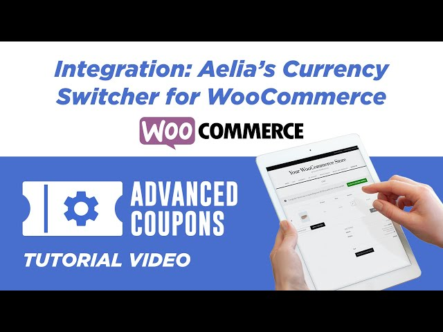 Aelia Currency Switcher for WooCommerce Integration With Advanced Coupons