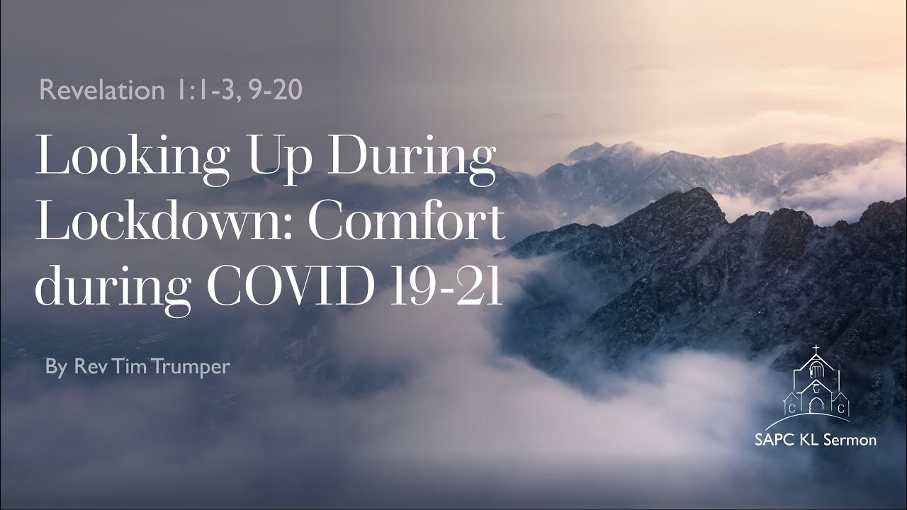 Revelation 1:1-3,9-20 Looking Up During Lockdown:Comfort during COVID 19-21