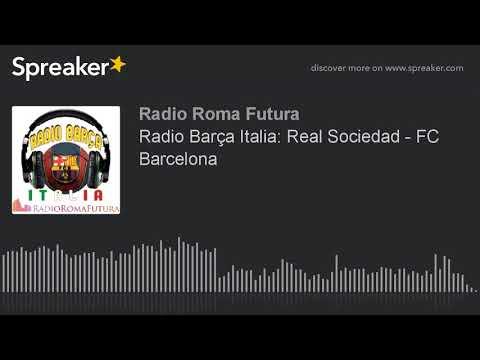 Radio Barça Italia: Real Sociedad - FC Barcelona (part 15 di 15)