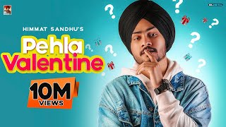 PEHLA VALENTINE : HIMMAT SANDHU (Official Video) | Romantic Song |  Laddi Gill | B2gether pros