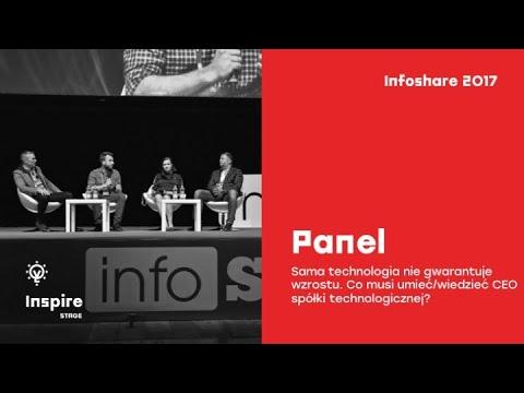 Panel: Sama technologia nie gwarantuje wzrostu. Co musi umieć/wiedzieć CEO ... / infoShare 2017
