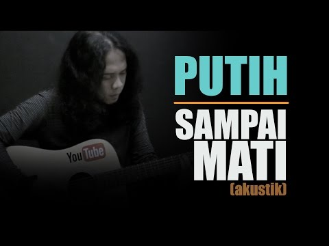 PUTIH - SAMPAI MATI  || Nash Indonesia Cover