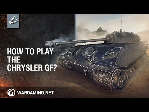 World of Tanks - How to play the Chrysler GF
