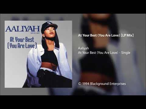 Aaliyah - At Your Best (You Are Love) [LP Mix]