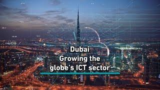 How Dubai is transforming into a global ICT hub