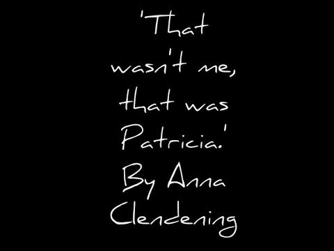That wasn't me, that was Patricia - Anna Clendening (Lyrics)