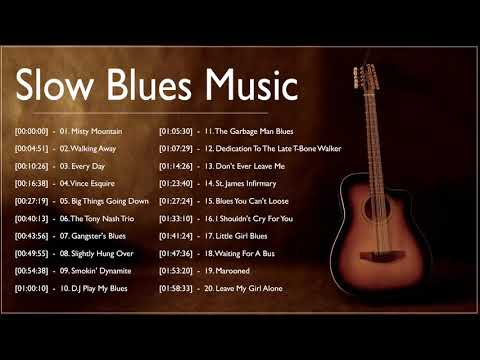 The Best Slow Blues Songs Ever ♪ Best Slow Blues Songs of All Time