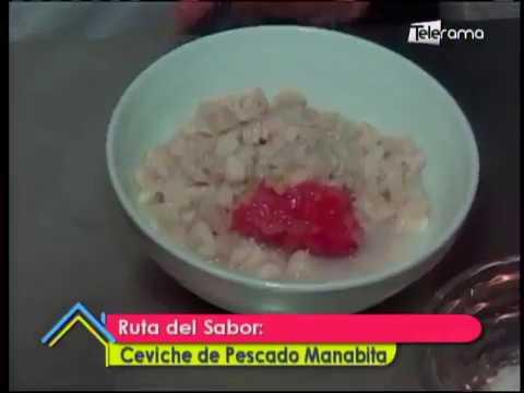Ruta del Sabor: Ceviche de pescado Manabita