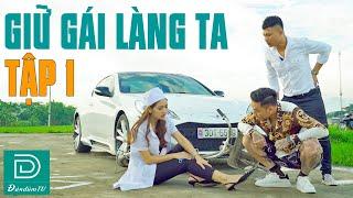 Cô Y Tá Nông Thôn Và Mối Tình Anh Rể Tây | GIỮ GÁI LÀNG TA Tập 1 | Phim Hài Đặc Sắc Đàn Đúm TV