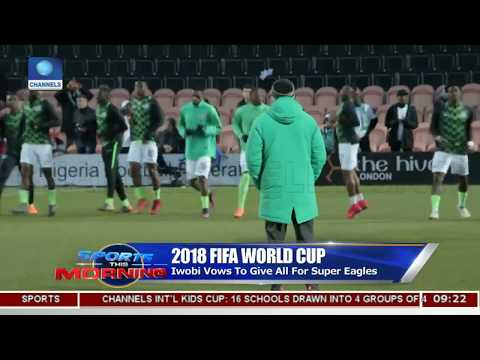 Iwobi Vows To Give All For Super Eagles Pt.1 |Sports This Morning|
