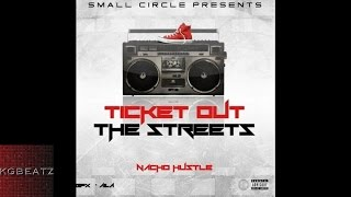 Nacho Hustle - Ticket Out The Streets [Freestyle] [New 2015]