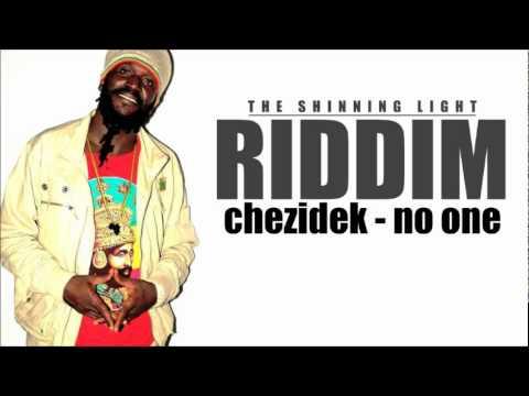 Chezidek - No One (( the shinning light riddim )) mp3
