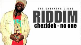 Chezidek - No One (( the shinning light riddim ))