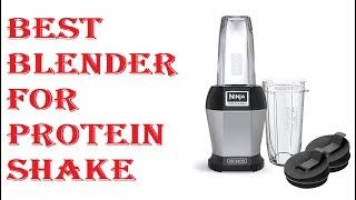 Best Blender For Protein Shake…