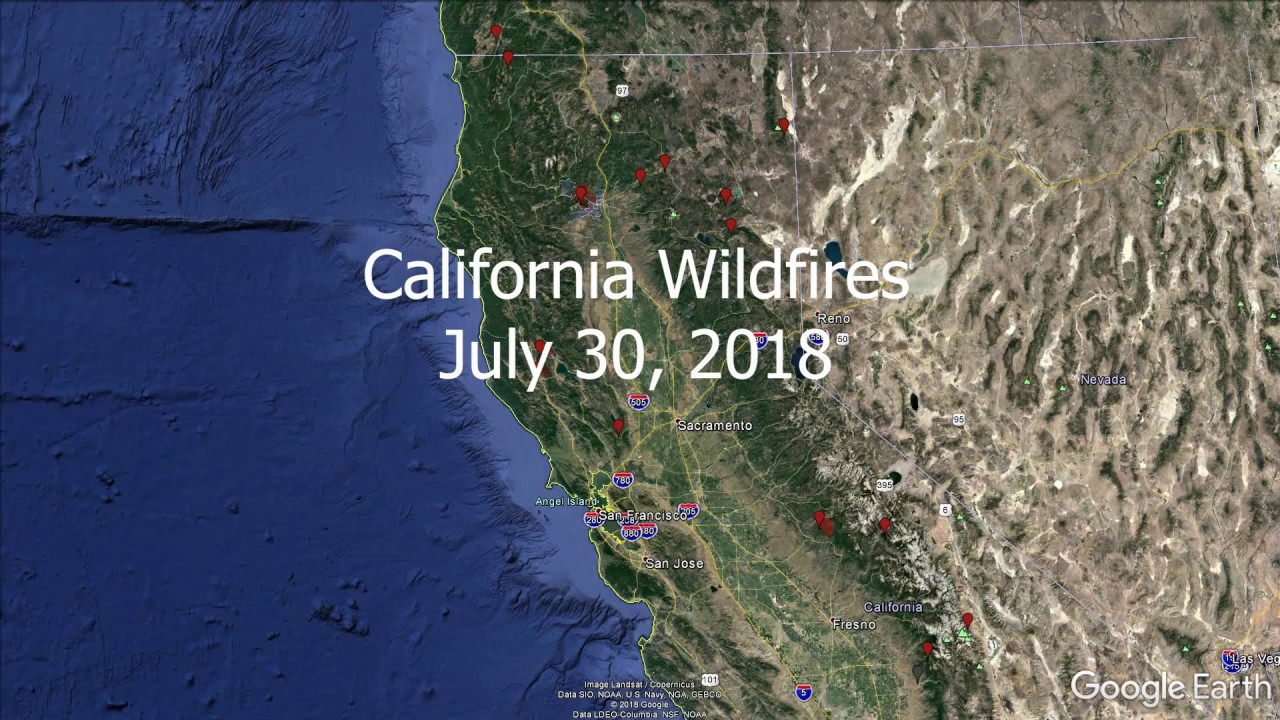 Fire Map California July 2018.Norcal Wildfires Google Earth Tour Youtube