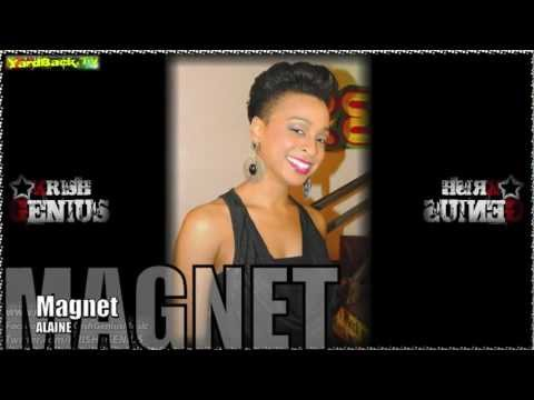 Alaine - Magnet [Lotus Flower Riddim] July 2012