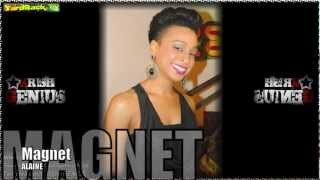 Alaine - Magnet [Lotus Flower Riddim] July 2012
