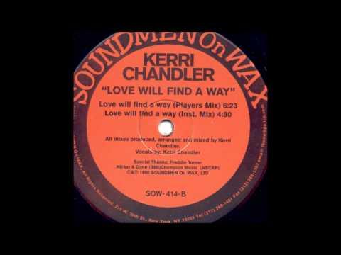 Kerri Chandler - Love Will Find A Way