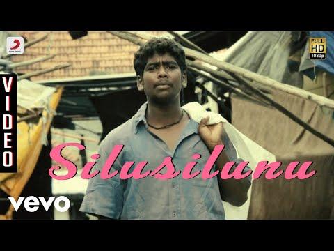Goli Soda - Silusilunu Video | S.N. Arunagiri