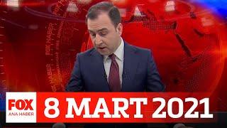 Doğu Akdeniz'de yeni hamle!  8 Mart 2021 Selçuk Tepeli ile FOX Ana Haber