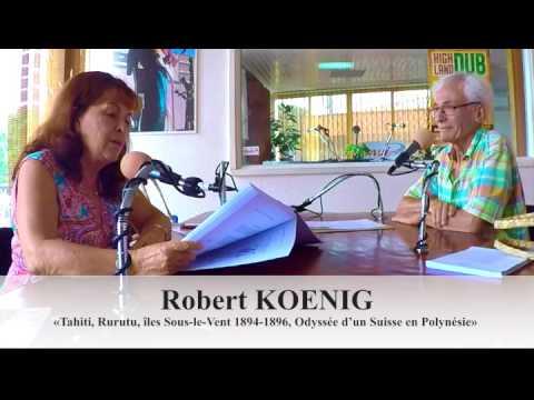 ITV @ TAUI FM Robert KOENIG  « Tahiti, Rurutu, îles Sous le Vent 1894 1896, Odyssée d'un Suisse en