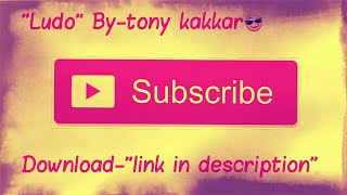 "Ludo ""Tony kakkar"" ringtone. Download-""link in description"""