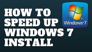 How to Speed Up Windows 7 Install