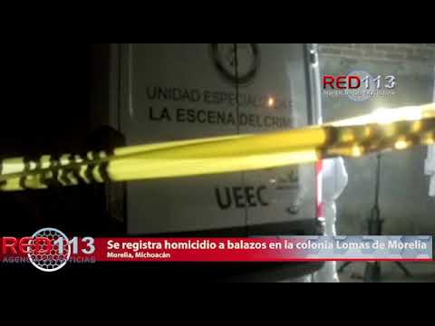 VIDEO Se registra homicidio a balazos en la colonia Lomas de Morelia