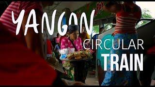 Yangon Circular Train - A cinematic Myanmar