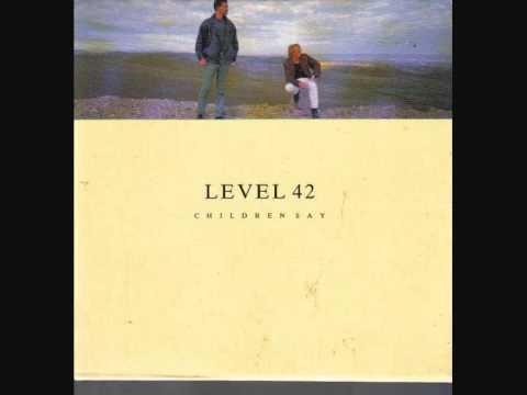 Level 42 - Children Say -  Demo Version
