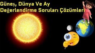 Güneş, Dünya Ve Ay / Değerlendirme Soruları Çözümleri / 5.Sınıf Fen Bilimleri