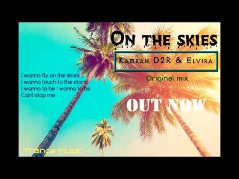 Elvira & Kamran D2R - On the skies (Original Mix). Audio version.