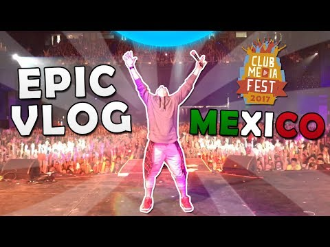 VLOG PICANTE - CLUB MEDIA FEST 2017 MEXICO