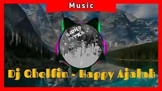 Dj Qhelfin Happy Ajalah