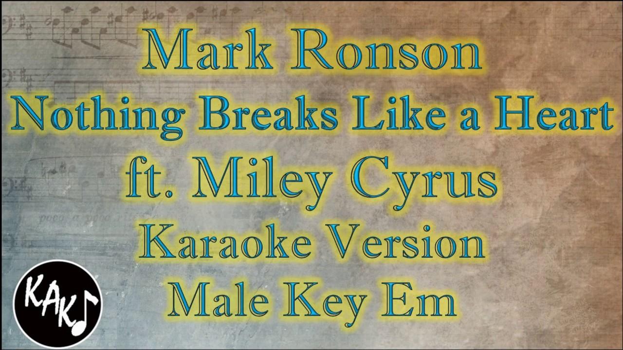 Mark Ronson ft. Miley Cyrus - Nothing Breaks Like a Heart Karaoke Instrumental Male Key Em image