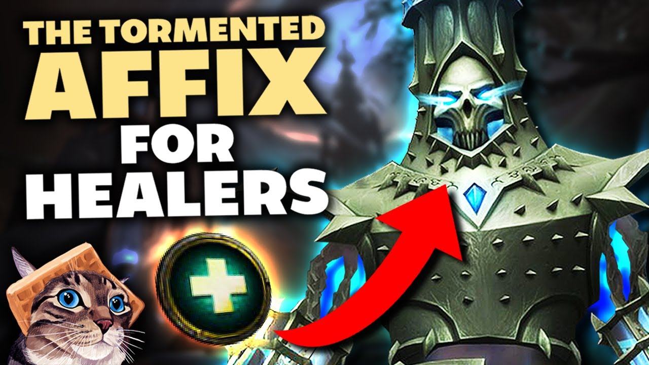 A Healers Guide to the Tormented Affix [Shadowlands 9.1]
