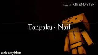Naif - Tanpaku ( lirik )